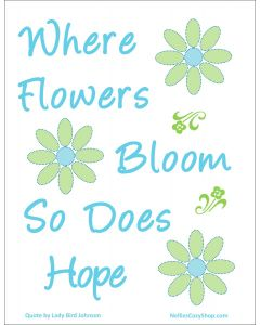 Where Flowers Bloom Printable