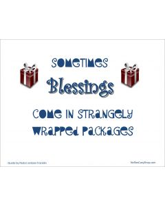 Blessings come in strangely wrapped packages printable
