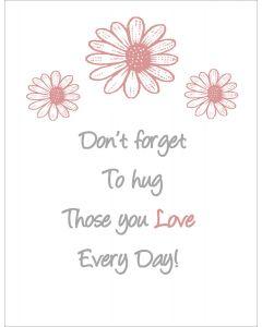 Don't forget to hug those you love printable