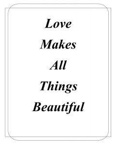 Love Makes All Things Beautiful Printable